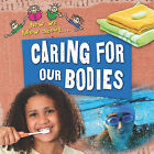 Caring for Our Bodies by Deborah Chancellor (Hardback, 2009)