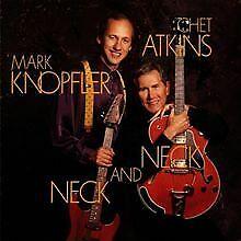 Neck-and-Neck-von-Mark-Knopfler-Chet-Atkins-CD-Zustand-gut