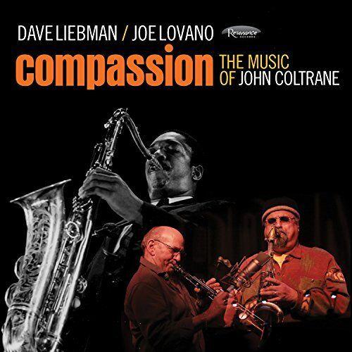 Dave Liebman and Joe Lovano - Compassion - The Music of John Coltrane [CD]