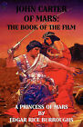 John Carter of Mars: The Book of the Film - A Princess of Mars by Edgar Rice Burroughs (Paperback, 2011)