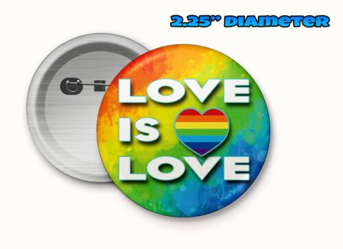 """LGBTQ Pinback Button 2.25/"""" Pins Gay Pride Love is Love message support"""