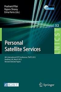 Personal Satellite Services: 4th International ICST Conference, PSATS 2012,...