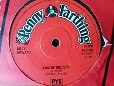 "VINYL 7"" SINGLE - KING OF THE COPS - BILLY HOWARD - PEN892"