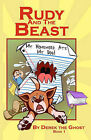 Rudy and the Beast - Book One: My Homework Ate My Dog! by Derek the Ghost (Paperback / softback, 2011)