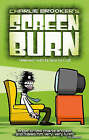 Charlie Brooker's Screen Burn by Charlie Brooker (Paperback, 2004)