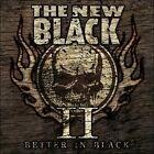 II: Better in Black * by The New Black (CD, Jan-2011, AFM (USA))