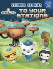 Octonauts to Your Stations (Sticker Stories) by Grosset & Dunlap (Paperback / softback, 2015)