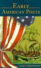 Early American Poets 9780595179237 by Louis Untermeyer Paperback