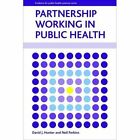 Partnership Working in Public Health by David J. Hunter, Neil Perkins (Hardback, 2014)