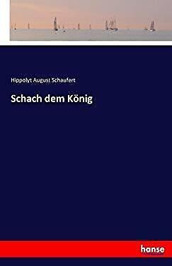 Schach dem König (German Edition) by Schaufert, Hippolyt August Schaufert