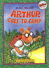 Arthur Goes to Camp by Marc Brown (Hardback, 1984)