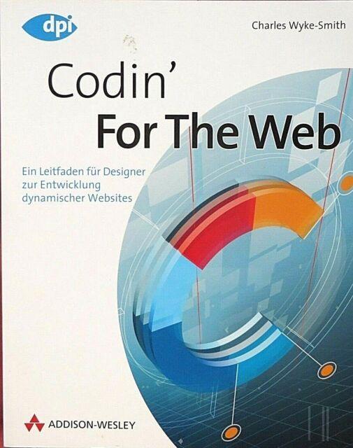 Codin' for the Web, deutsche Ausgabe von Charles Wyke-Smith (2007, Taschenbuch)