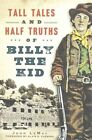 Tall Tales and Half Truths of Billy the Kid by John LeMay (Paperback / softback, 2015)