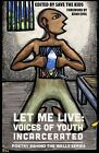 Let Me Live: Voices of Youth Incarcerated by Arissa Media Group (Paperback / softback, 2013)