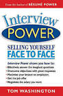 Interview Power: Selling Yourself Face to Face by Tom Washington (Paperback, 2004)