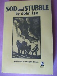 Sod and Stubble: The Story of a Kansas Homestead,John Ise (1967)