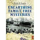 Unearthing Family Tree Mysteries by Ruth A. Symes (Paperback, 2016)