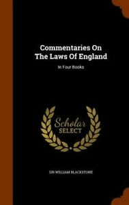 Commentaries on the Laws of England: In Four Books by Sir William Blackstone