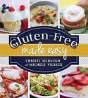 Gluten-Free Made Easy by Michele Vilseck, Christi Silbaugh (Paperback / softback, 2014)