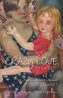 Crazy Love by Leslie What (Paperback, 2008)
