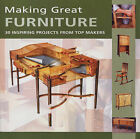 Making Great Furniture: 30 Inspiring Projects from Top Makers by Furniture & Cabinetmaking (Paperback, 2005)