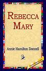 Rebecca Mary by Annie Hamilton Donnell (Paperback / softback, 2004)