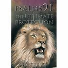 Psalms 91: The Ultimate Protection by J Lorraine Willies (Paperback / softback, 2014)