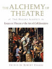 The Alchemy of Theatre by Hal Leonard Corporation (Hardback, 2006)