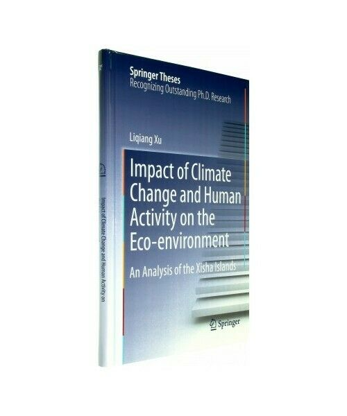 """Liqiang Xu """"Impact of Climate Change and Human Activity on the Eco-environment"""""""