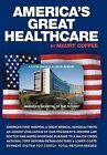 America's Great Healthcare by Maury Coffee (Hardback, 2012)