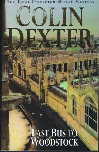 1 of 1 - Last Bus To Woodstock (inspector Morse #1) by Colin Dexter FREE POST + Tracking