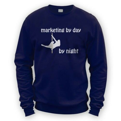 Marketing by Day Pole Dancer by Night Sweater -x8 Colours- Aerial Sport