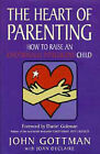 The Heart of Parenting: How to Raise an Emotionally Intelligent Child by John M. Gottman, Joan DeClaire (Hardback, 1997)