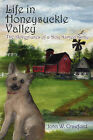 Life in Honeysuckle Valley: The Adventures of a Dog Named Kirby by John W Crawford (Paperback / softback, 2006)