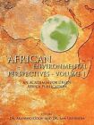 African Environmental Perspectives - Volume 1: An Academia for Green Africa Publication by Dr. Akanimo Odon, Dr. Sam Guodadia (Paperback, 2011)