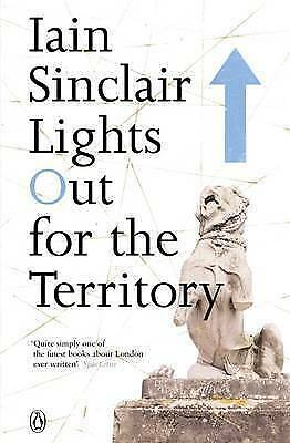 1 of 1 - Lights Out for the Territory, Good Condition Book, Iain Sinclair, ISBN 978014101