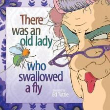 There Was an Old Lady Who Swallowed a Fly by Ed Tuttle (2014, Paperback)