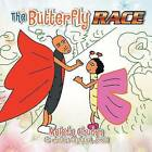 The Butterfly Race by Meleda Clouden (Paperback / softback, 2013)