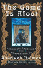 The Game is Afoot: Parodies, Pastiches and Ponderings of Sherlock Holmes by St Martin's Press(Paperback)