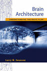 Brain Architecture: Understanding the Basic Plan by Larry W. Swanson (Paperback, 2002)
