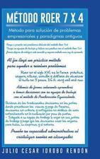 Método ROER 7 X 4 : Método para Solución de Problemas Empresariales y...