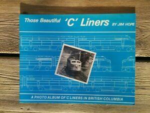 Photo Album of Those Beautiful C LINERS in British Columbia Canada ~ Jim Hope