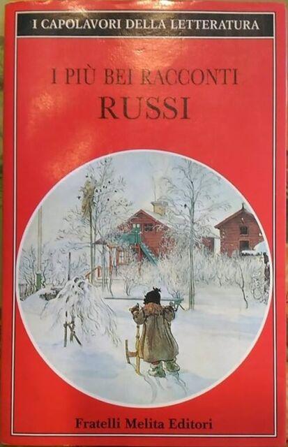 I più bei racconti russi  di Aa.vv.,  1991,  Fratelli Melita Editore