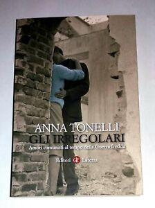 Gli irregolari - Anna Tonelli - GLF editori Laterza, 2014