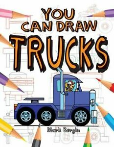 You-Can-Draw-Trucks-By-Mark-Bergin