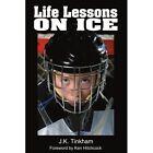 Life Lessons on Ice by J K Tinkham (Paperback / softback, 2002)