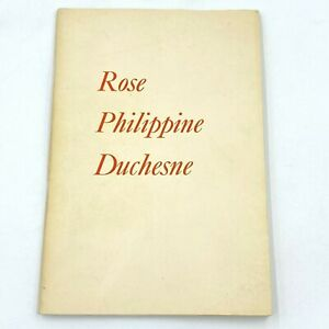 Rose Philippine Duchesne Marion Bascom Pioneer Missionary of the New World BK9