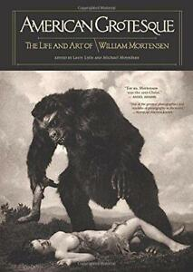 American-Grotesque-The-Life-and-Art-of-William-Mortensen-by-George-Dunham-Wil