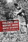 Violence and Warfare Among Hunter-Gatherers by Left Coast Press Inc (Paperback, 2015)