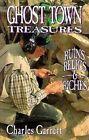 Ghost Town Tresures: Ruins, Relics, Riche by Charles Garret, First Last, Garrett (Paperback / softback, 2015)